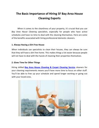 The Basic Importance of Hiring SF Bay Area House Cleaning Experts
