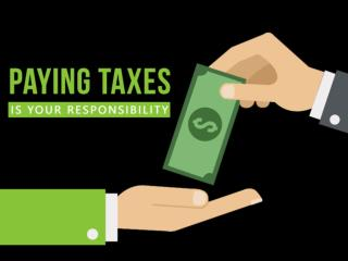 Paying Taxes Is Your Responsibility