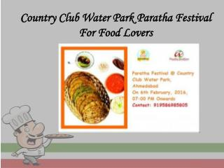 Country Club Water Park Paratha Festival For Food Lovers