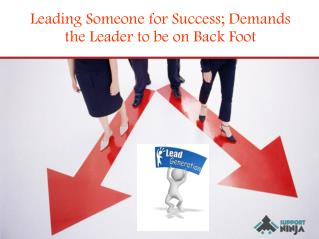 Leading Someone for Success - Demands the Leader to be on Back Foot