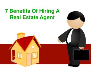 7 Benefits of hiring a real estate agent