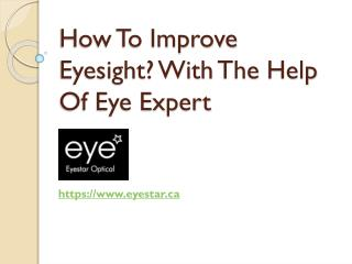 How To Improve Eyesight? With The Help Of Eye Expert