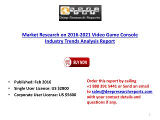 Video Game Console Industry Global Market Trends, Share, Size and 2021 Forecast Report