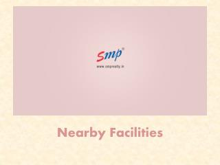 Nearby Facilities - SMP Realty
