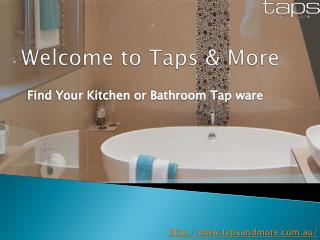Latest Design Bathroom & Kitchen Tapware in Sydney