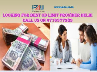 Looking for best OD Limit Provider Delhi Call us on 9716377283