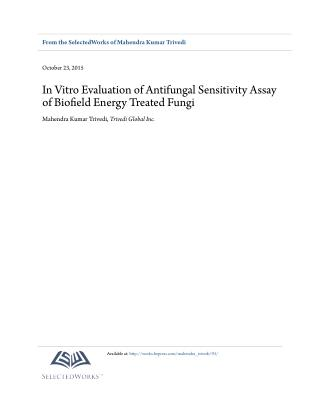 Effect of Biofield on Evaluation of Antifungal Sensitivity of Fungi