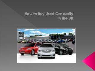 How to Buy Used Car easily In the UK with 6 Tips