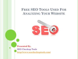 Free SEO Tools Used For Analyzing Your Website