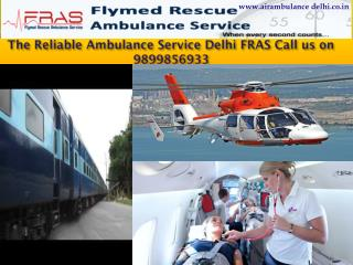 The Reliable Ambulance Service Delhi FRAS Call us on 9899856933