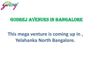 Pre launch luxury venture in Godrej Avenues in Bangalore