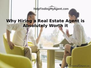 Why Hiring a Real Estate Agent is Absolutely Worth it
