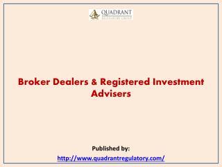 Quadrant-Broker Dealers & Registered Investment Advisers