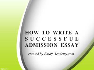 How to write a Successful Admission Essay