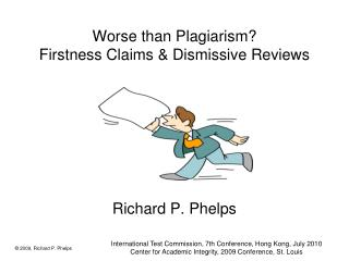 Worse than Plagiarism? Firstness Claims & Dismissive Reviews