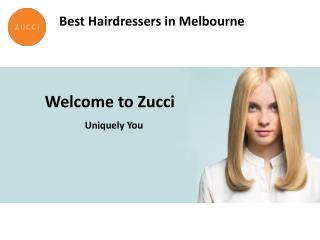 Best Hairdressers in Melbourne - Zucci Hairdressing