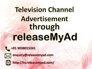 Television Channel Advertisement through releaseMyAd