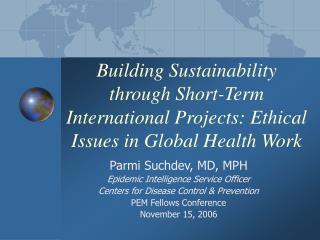 Building Sustainability through Short-Term International Projects: Ethical Issues in Global Health Work