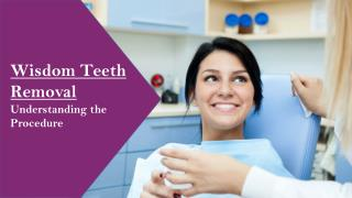 Wisdom Teeth Removal – Understanding the Procedure