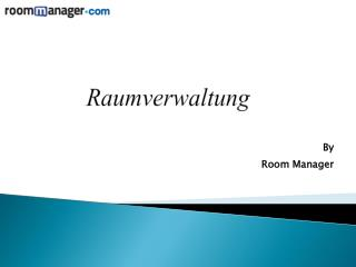 Get Raumverwaltung Services at Roommanager
