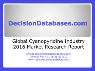 International Cyanopyridine Industry: Market research, Company Assessment and Industry Analysis 2016