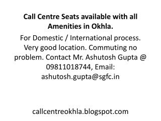 Call Centre seats available with all Amenities in Okhla, Delhi