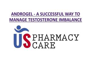 Androgel - A Successful way to manage Testosterone Imbalance