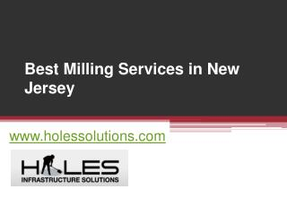 Best Milling Services in New Jersey - www.holessolutions.com