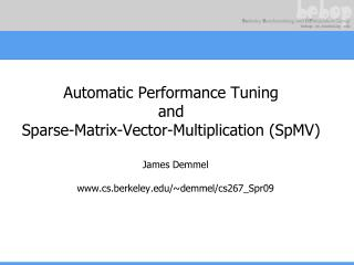 Automatic Performance Tuning and Sparse-Matrix-Vector-Multiplication (SpMV)