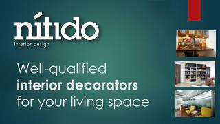 Well-qualified interior decorators for your living space.