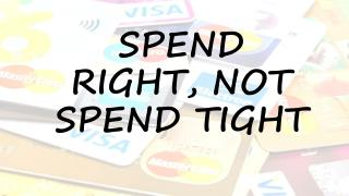 Spend Right, Not Spend Tight