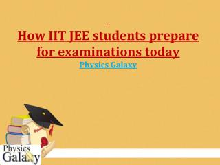 How IIT JEE students prepare for examinations today