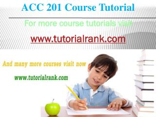 ACC 201 course tutorial / TutorialRank