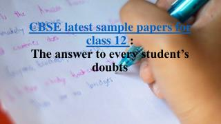 CBSE Latest Sample Papers for Class 12 for learners