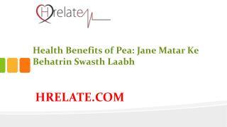 Health Benefits of Pea: Swasth Guno Se Bharpur Hai Matar