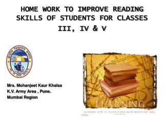 HOME WORK TO IMPROVE READING SKILLS OF STUDENTS FOR CLASSES III, IV  V