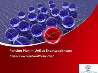 Corporate Pension Plan in UAE, Dubai, Abu Dhabi at Expatwealthcare