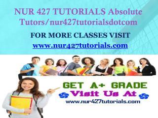 NUR 427 TUTORIALS Absolute Tutors/nur427tutorialsdotcom