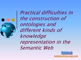 Practical difficulties in the construction of ontologies and different kinds of knowledge representation in the Semantic