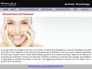 Fibrocell root cell treatment