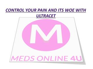 Control your pain and its woe with Ultracet
