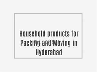 Household products for Packing and Moving in Hyderabad
