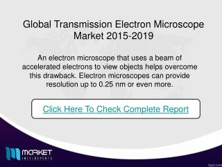Global Transmission Electron Microscope Market, 2015-2019: TEM Report