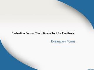 Evaluation Forms: The Ultimate Tool for Feedback