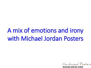 A mix of emotions and irony with Michael Jordan Posters