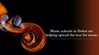Music schools in Dubai are helping spread the love for music