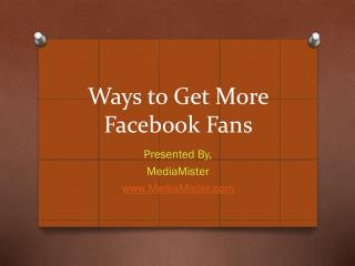 Ways to Get More Facebook Fans