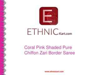 Coral Pink Shaded Pure Chiffon Zari Border Saree by Ethnickart.com