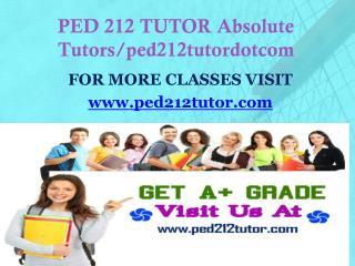 PED 212 TUTOR Absolute Tutors/ped212tutordotcom