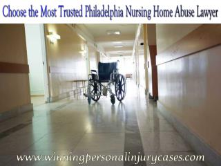 Choose the Most Trusted Philadelphia Nursing Home Abuse Lawyer